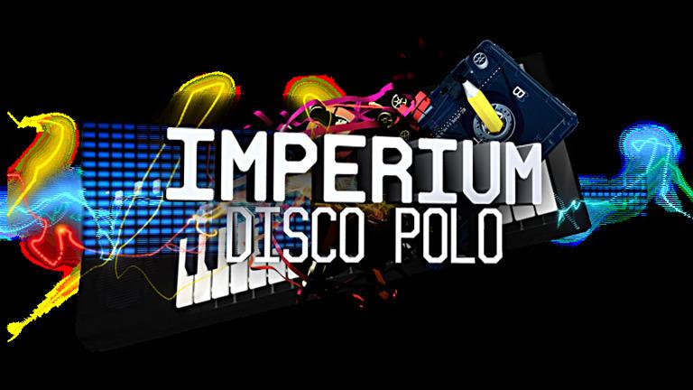 Imperium disco polo - lista przebojów