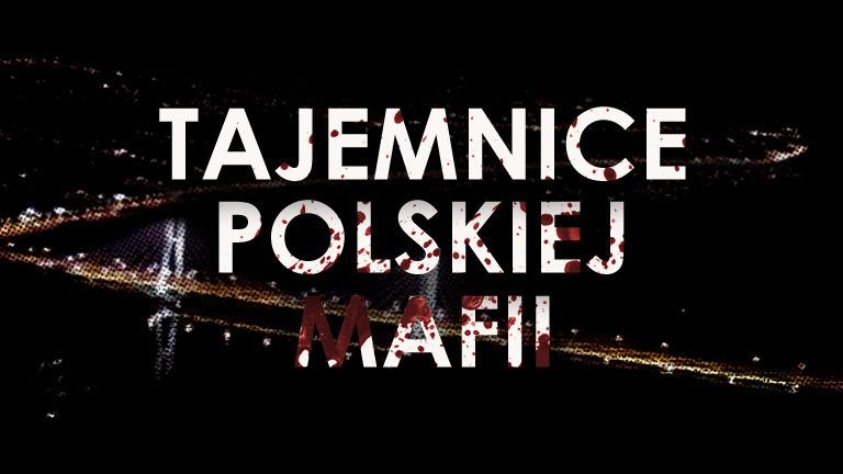 Tajemnice polskiej mafii